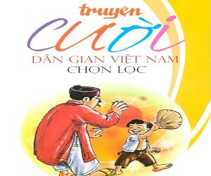 Truyện cười dân gian Việt Nam chọn lọc hay nhất